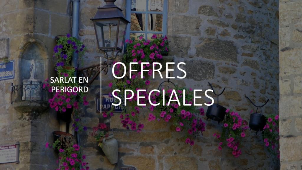 offres spéciales Sarlat